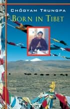 Born in Tibet ebook by Chogyam Trungpa