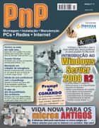 PnP Digital nº 17 - Introdução ao Windows Server 2008 R2, Prompt de Comando, reciclando Computadores Antigos com Windows 2000 ebook by Iberê M. Campos