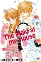 The Maid at my House - Volume 1 ebook by Mihoko Kojima