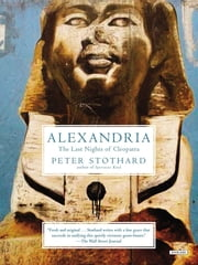Alexandria: The Last Night of Cleopatra ebook by Peter Stothard