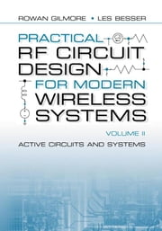 Practical RF Circuit Design for Modern Wireless Systems: Vol. II - Active Circuits and Systems ebook by Gilmore, Rowan