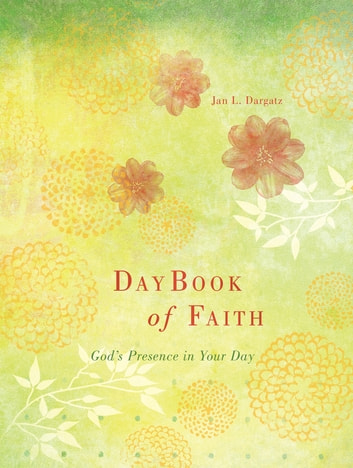 DayBook of Faith - God's Presence for Your Day ebook by Jan Dargatz