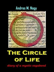Circle of Life - Diaries of a Mystic Vagabond ebook by Andras Nagy