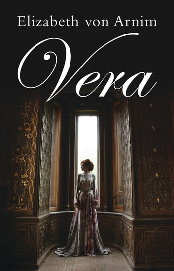 Vera ebook by Elizabeth von Arnim