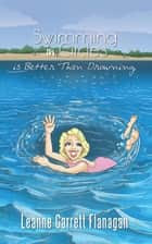 Swimming in Circles is Better Than Drowning ebook by Leanne Garrett Flanagan