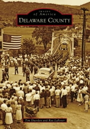 Delaware County ebook by Tim Duerden,Ray LaFever
