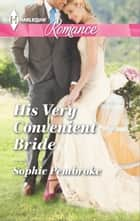 His Very Convenient Bride ebook by Sophie Pembroke