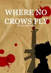 Where No Crows Fly ebook by S.D. Gripton