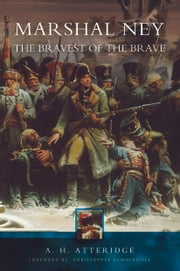 Marshall Ney - The Bravest of the Brave ebook by A Atteridge