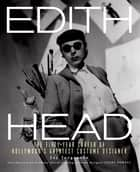 Edith Head - The Fifty-Year Career of Hollywood's Greatest Costume Designer eBook by Jay Jorgensen
