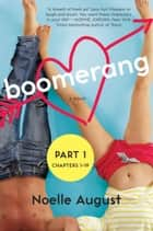 Boomerang (Part One: Chapters 1 - 19) ebook by Noelle August