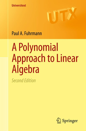 A Polynomial Approach to Linear Algebra ebook by Paul A. Fuhrmann