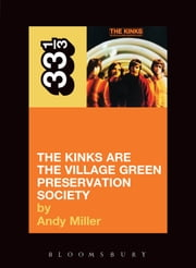 The Kinks' The Kinks Are the Village Green Preservation Society ebook by Andy Miller