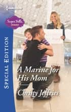 A Marine for His Mom ebook by Christy Jeffries