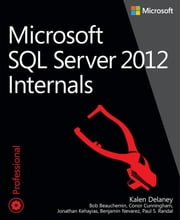 Microsoft SQL Server 2012 Internals ebook by Kalen Delaney,Craig Freeman
