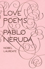 Love Poems ebook by Pablo Neruda,Donald D. Walsh