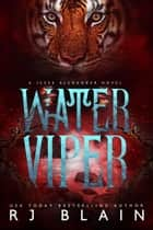 Water Viper - A Jesse Alexander Novel, #1 ebook by RJ Blain