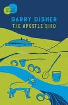 The Apostle Bird ebook by Garry Disher