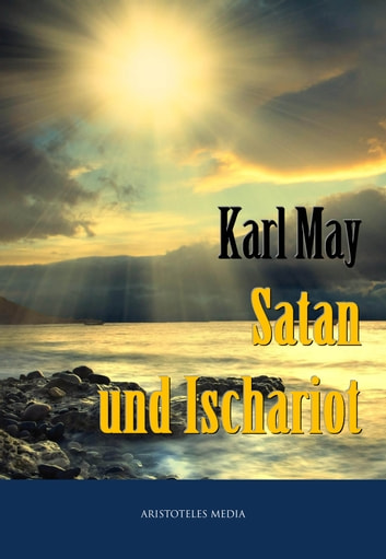 Satan und Ischariot - I-III ebook by Karl May