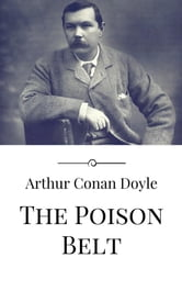The Poison Belt ebook by Arthur Conan Doyle,Arthur Conan Doyle,Arthur Conan Doyle