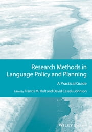 Research Methods in Language Policy and Planning - A Practical Guide ebook by Francis M. Hult,David Cassels Johnson