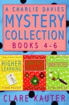 A Charlie Davies Mystery Collection Books 4-6 ebook by Clare Kauter