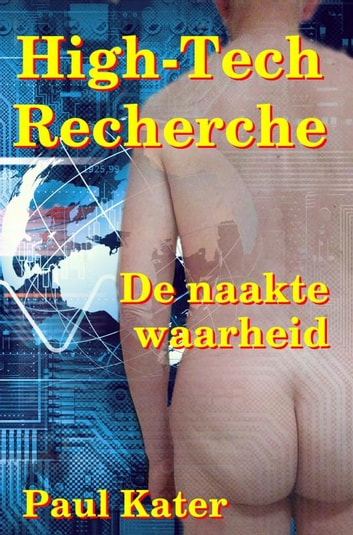 High-Tech Recherche - De naakte waarheid ebook by Paul Kater