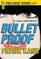 Bullet Proof ebook by Frank Kane