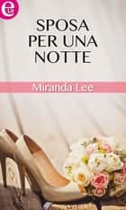 Sposa per una notte (eLit) ebook by Miranda Lee