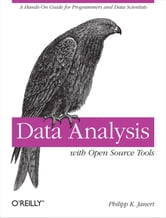 Data Analysis with Open Source Tools ebook by Philipp K. Janert