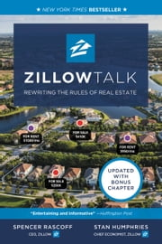 Zillow Talk - Rewriting the Rules of Real Estate ebook by Spencer Rascoff,Stan Humphries