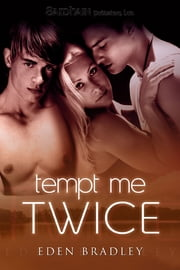 Tempt Me Twice ebook by Eden Bradley