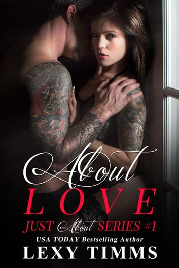 About Love - Just About Series, #1 ebook by Lexy Timms