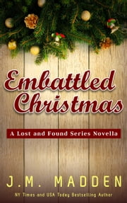 Embattled Christmas - A Lost and Found Series Novella ebook by J.M. Madden