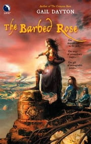 The Barbed Rose ebook by Gail Dayton