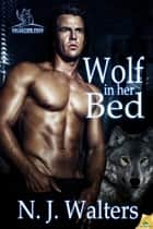 Wolf in Her Bed ebook by N.J. Walters