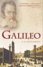 Galileo ebook by John L. Heilbron