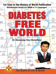 Diabetes free world - The Game of Life & Death ebook by Biswaroop Roy Chowdhury