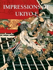 Impressions of Ukiyo-E ebook by Kobo.Web.Store.Products.Fields.ContributorFieldViewModel