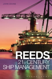 Reeds 21st Century Ship Management ebook by Captain John W Dickie