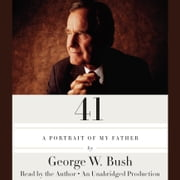 41 - A Portrait of My Father audiobook by George W. Bush