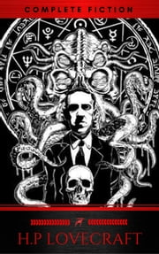 H. P. Lovecraft: The Complete Collection ebook by H. P. Lovecraft, Red Deer Classics