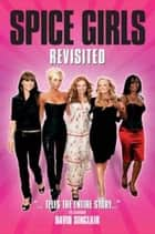 Spice Girls Revisited ebook by David Sinclair