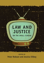 Law and Justice on the Small Screen ebook by Peter Robson,Jessica Silbey