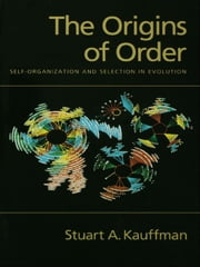 The Origins of Order - Self-Organization and Selection in Evolution ebook by Stuart A. Kauffman