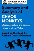 Summary and Analysis of Chaos Monkeys: Obscene Fortune and Random Failure in Silicon Valley - Based on the Book by Antonio García Martinez eBook by Worth Books