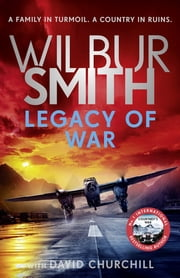 Legacy of War - The action-packed new book in the Courtney Series ebook by Wilbur Smith, David Churchill