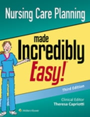 Nursing Care Planning Made Incredibly Easy! ebook by Lippincott Williams & Wilkins