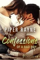 Confessions of a Bad Boy eBook by Piper Rayne, Cherokee Moon Agnew