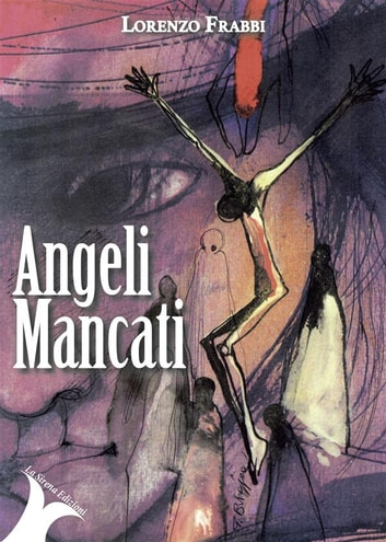 Angeli Mancati ebook by Lorenzo Frabbi